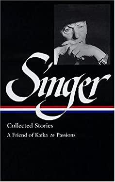 Isaac Bashevis Singer Stories V.2 Kafka: Kafka to Passions 9781931082624
