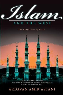 Islam and the West: Wars of the Gods. the Geopolitics of Faith 9781936274505