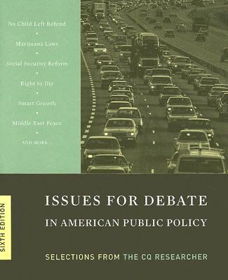 Issues for Debate in American Public Policy: Selections from the CQ Researcher 9781933116037