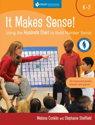It Makes Sense!: Using the Hundreds Chart to Build Number Sense, Grades K-2 9781935099376