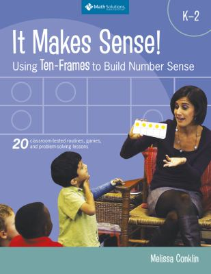 It Makes Sense!: Using Ten-Frames to Build Number Sense 9781935099109