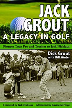 Jack Grout: A Legacy in Golf 9781935628187