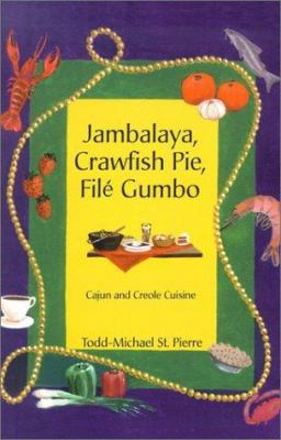 Jambalaya, Crawfish Pie, File Gumbo 9781931600330