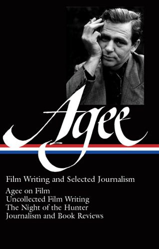 James Agee: Film Writing and Selected Journalism 9781931082822