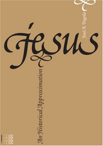 Jesus, an Historical Approximation 9781934996096
