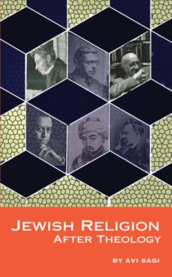 Jewish Religion After Theology 9781934843567