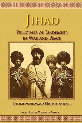 Jihad: Principles of Leadership in War and Peace 9781930409934