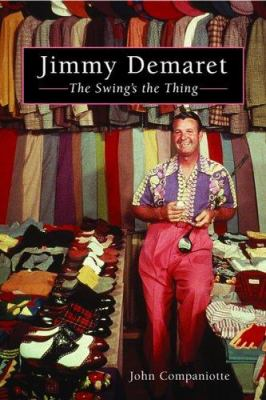 Jimmy Demaret: The Swing's the Thing 9781932202106