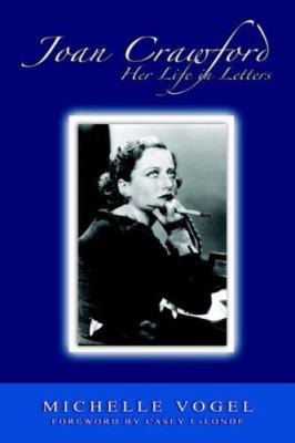 Joan Crawford: Her Life in Letters 9781933265469