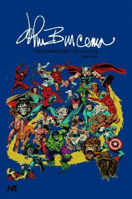 John Buscema: Michelangelo of Comics 9781932563504