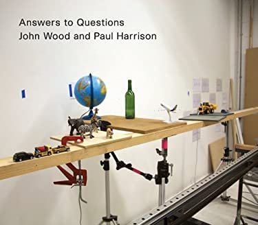 John Wood and Paul Harrison: Answers to Questions 9781933619316