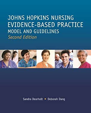Johns Hopkins Nursing Evidence-Based Practice: Models and Guidelines - 2nd Edition