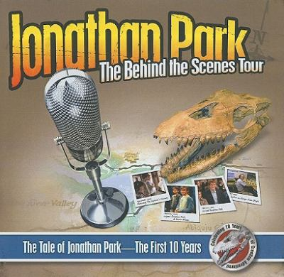 Jonathan Park: The Behind the Scenes Tour: The Tale of Jonathan Park: The First 10 Years 9781933431826
