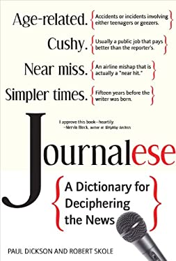 Journalese: A Dictionary for Deciphering the News 9781936863129