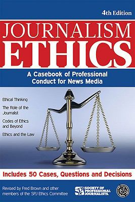 Journalism Ethics: A Casebook of Professional Conduct for News Media 9781933338804