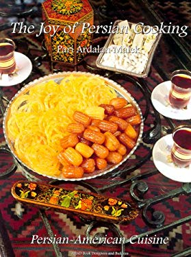 Joy of Persian Cooking: Persian~American Cuisine 9781930637122