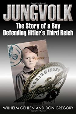 Jungvolk: The Story of a Boy Defending Hitler's Third Reich 9781932033878