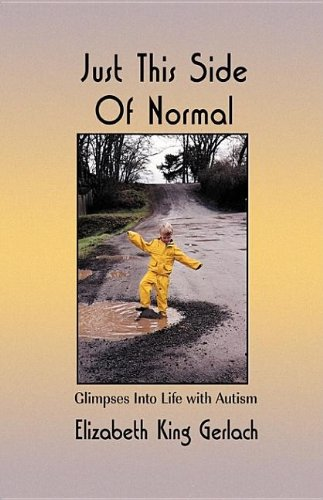 Just This Side of Normal: Glimpses Into Life with Autism 9781932565034