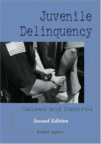 Juvenile Delinquency: Causes and Control 9781931719223