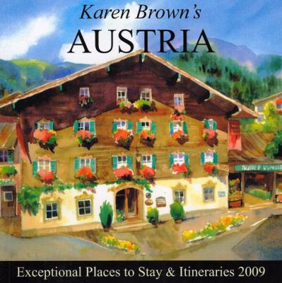 Karen Brown's Austria: Exceptional Places to Stay & Itineraries 9781933810348