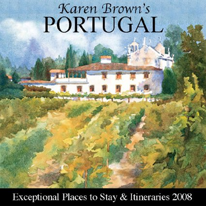 Karen Brown's Portugal: Exceptional Places to Stay & Itineraries 9781933810317