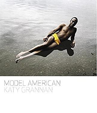 Katy Grannan: Model American 9781931788816