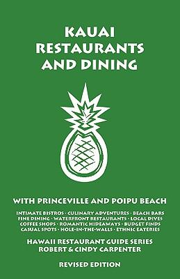 Kauai Restaurants and Dining with Princeville and Poipu Beach 9781931752374