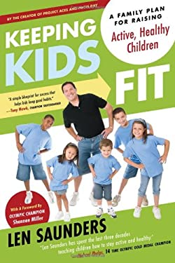 Keeping Kids Fit: A Family Plan for Raising Active, Healthy Children 9781934184264