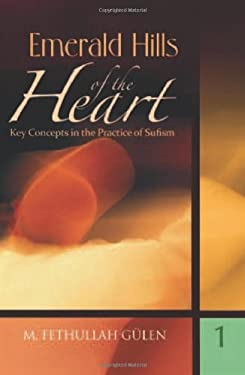 Key Concepts in the Practice of Sufism: Volume 1: Emerald Hills of the Heart 9781932099232