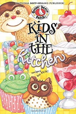 Kids in the Kitchen: A Handy Little How-To Book to Turn Your Budding Chef Loose in the Kitchen 9781933494043
