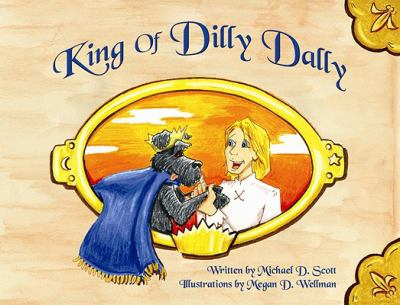 King of Dilly Dally 9781933916354