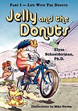 Jelly and the Donuts, Part I - Life with the Donuts 9781936343386