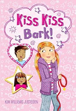 Kiss, Kiss, Bark 9781933718767