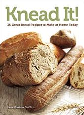 Knead It!: Start Making Bread at Home Today 17707882