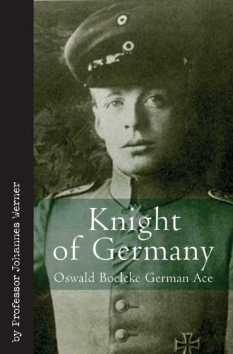 Knight of Germany: Oswald Boelcke, German Ace 9781935149118