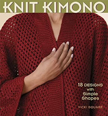 Knit Kimono: 18 Designs with Simple Shapes 9781931499897