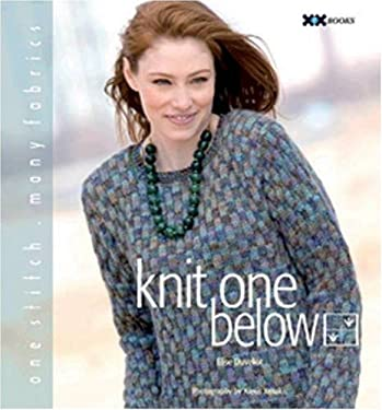 Knit One Below: One Stitch, Many Fabrics 9781933064130