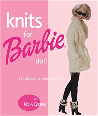 Knits for Barbie Doll: 75 Fabulous Fashions for Knitting 9781931543057