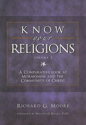 Know Your Religions, Volume 2: A Comparative Look at Mormonism and the Community of Christ 9781932597677