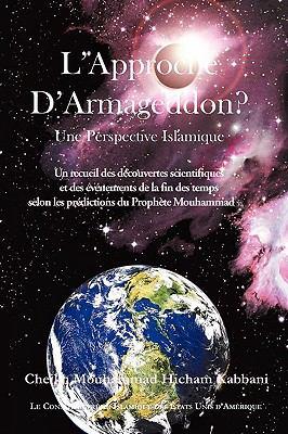 L'Approche de Armageddon? Une Perspective Islamique 9781930409668