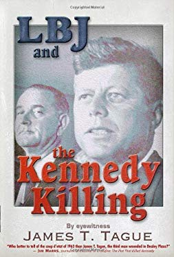 LBJ and the Kennedy Killing: By Eyewitness