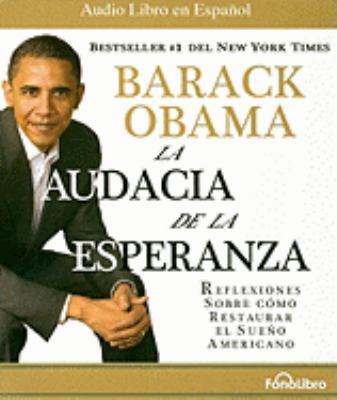 La Audacia de la Esperanza: Reflexiones Sobre Como Restaurar el Sueno Americano 9781933499819