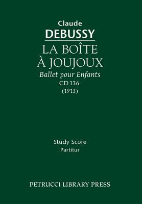 La Boite a Joujoux, L. 128 - Study Score 9781932419931