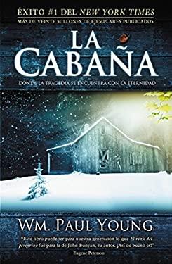 La Cabana: Donde la Tragedia Se Encuentra Con la Eternidad 9781935170006