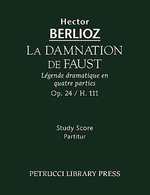 La Damnation de Faust, Op. 24 - Study Score 9781932419955
