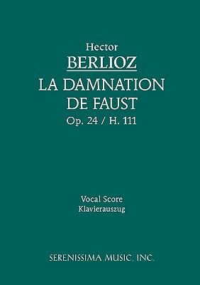 La Damnation de Faust, Op. 24 - Vocal Score 9781932419962