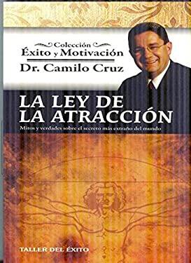La Ley de la Atraccion: Mitos y Verdades Sobre el Secreto Mas Extrano del Mundo 9781931059398