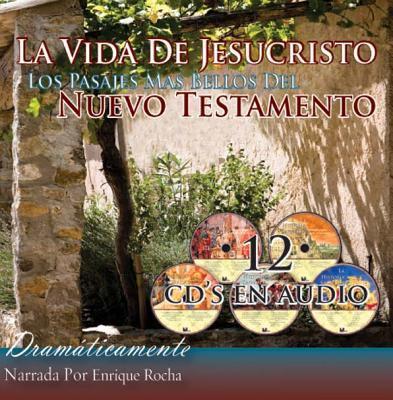 La Vida de Jesuscristo Los Pasajes Mas Bellos del Nuevo Testamento-OS 9781936081158