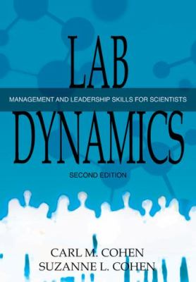 Lab Dynamics: Management and Leadership Skills for Scientists 9781936113781