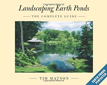 Landscaping Earth Ponds: The Complete Guide 9781933392028